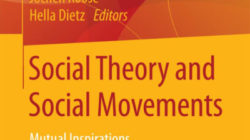 Rezension: Roose/Dietz (Hg.) 2016: Social Theory and Social Movements. Mutual Inspirations. VS